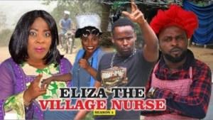 Video: Eliza The Village Nurse [Season 5] - Latest Nigerian Nollywoood Movies 2018